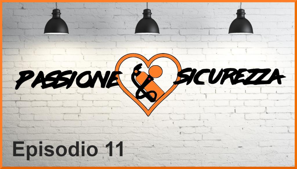 Passione Sicurezza Episodio 11