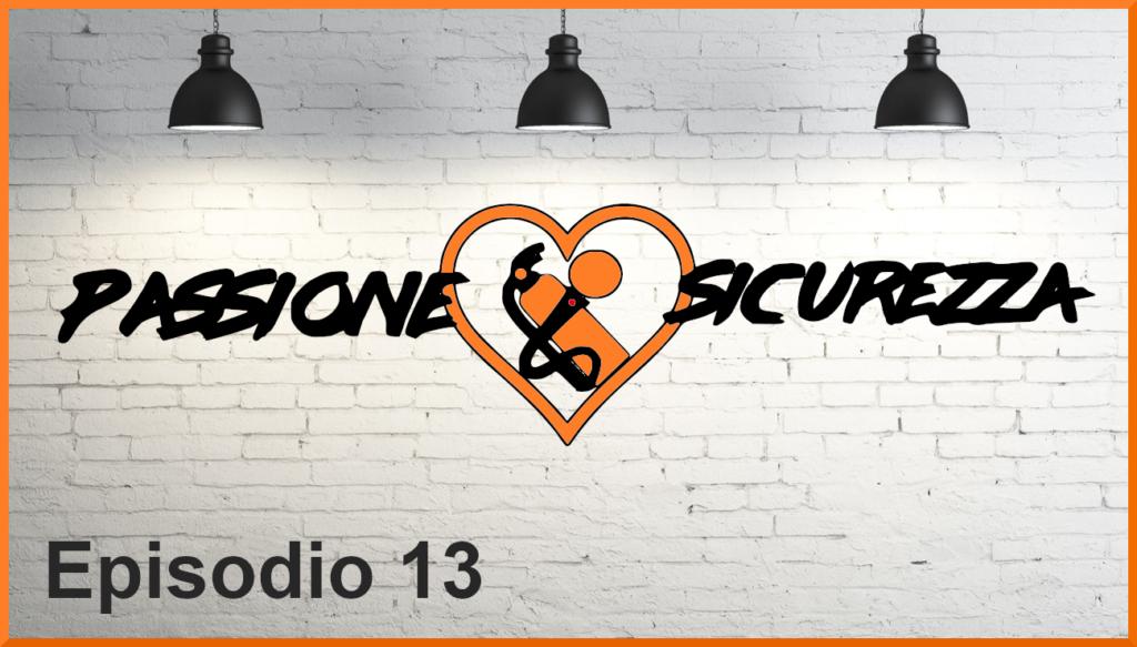 Passione Sicurezza Episodio 13
